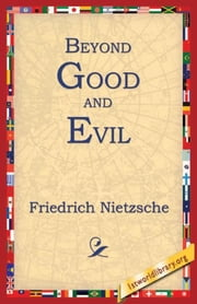 Beyond Good and Evil ebook by Nietzsche, Friedrich