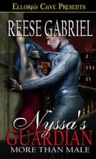 Nyssa's Guardian (More Than Male, Book One) ebook by Reese Gabriel