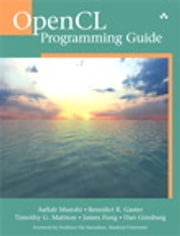 OpenCL Programming Guide ebook by Aaftab Munshi,Benedict Gaster,Timothy G. Mattson,Dan Ginsburg