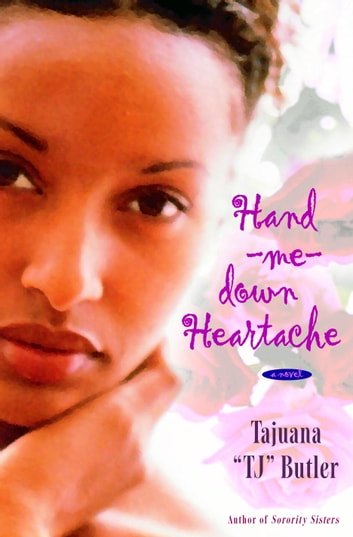 Hand-me-down Heartache - A Novel ebook by Tajuana Butler