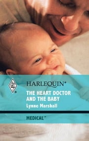 The Heart Doctor and the Baby ebook by Lynne Marshall