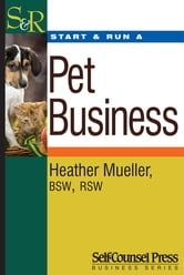 Start & Run a Pet Business ebook by Heather Mueller