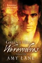 Green's Hill Werewolves, Vol. 1 ebook by Amy Lane
