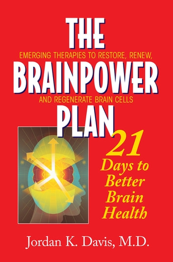 The Brainpower Plan - 21 Days to Better Brain Health ebook by Jordan K. Davis
