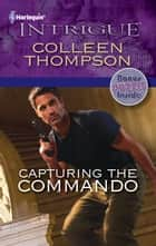 Capturing the Commando - A Thrilling FBI Romance ebook by Colleen Thompson