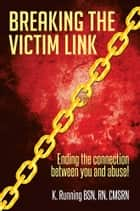 Breaking the Victim Link ebook by K. Running BSN, RN, CMSRN