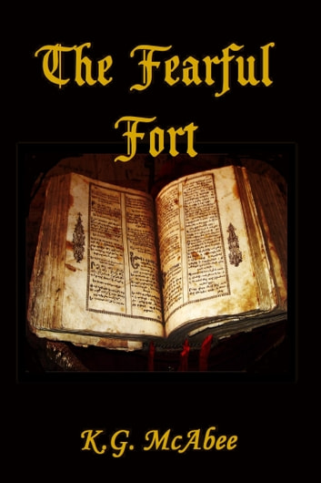 The Fearful Fort ebook by K.G. McAbee