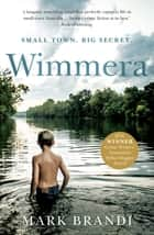 Wimmera - The bestselling Australian debut from the Crime Writers' Association Dagger winner ebook by