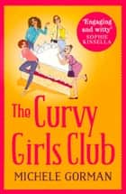 The Curvy Girls Club ebook by Michele Gorman