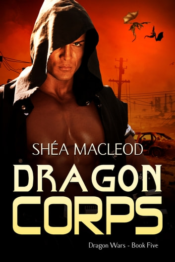 Dragon Corps ebook by Shéa MacLeod