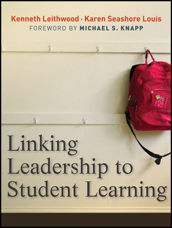 Linking Leadership to Student Learning ebook by Kenneth Leithwood,Karen Seashore-Louis