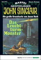 John Sinclair - Folge 0027 - Das Leuchtturm-Monster ebook by Jason Dark