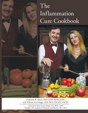 The Inflammation Cure Cookbook ebook by K.B. Myers; W.J. Meggs