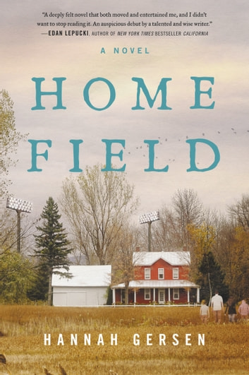 Home Field - A Novel ebooks by Hannah Gersen