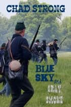 Blue Sky and Gray Smoke ebook by Chad Strong