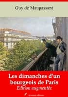 Les dimanches d'un bourgeois de Paris - Nouvelle édition augmentée | Arvensa Editions ebook by Guy Maupassant