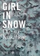 Girl in Snow (edizione italiana) eBook by Danya Kukafka