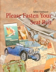 Please Fasten Your Seat Belt ebook by Sabine Glashauser