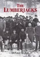 The Lumberjacks ebook by Donald MacKay