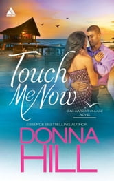 Touch Me Now ebook by Donna Hill