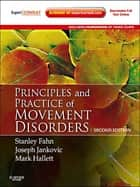Principles and Practice of Movement Disorders ebook by Stanley Fahn,Joseph Jankovic,Mark Hallett