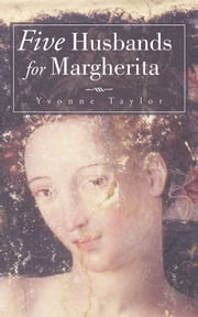 Five Husbands for Margherita ebook by Yvonne Taylor