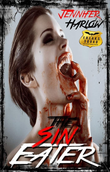 The Sin Eater - A F.R.E.A.K.S. Squad Investigation, #5 ebook by Jennifer Harlow