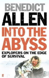 Into the Abyss ebook by Benedict Allen