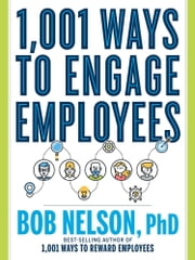 1,001 Ways to Engage Employees