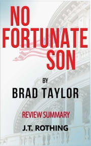 No Fortunate Son by Brad Taylor - Review Summary ebook by J.T. Rothing