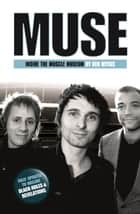 Muse - Inside The Muscle Machine ebook by Ben Myers