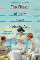 The Florios of Sicily - A Novel ebook by Stefania Auci