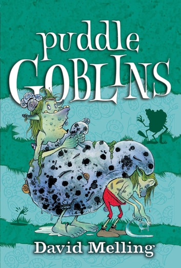 Puddle Goblins - Book 3 ebook by David Melling