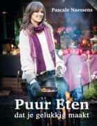 Puur eten ebook by Pascale Naessens
