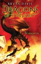 Starlighter ebook by Bryan Davis