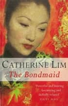 The Bondmaid ebook by Catherine Lim