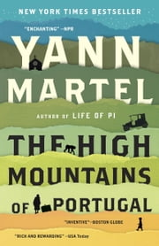The High Mountains of Portugal - A Novel ebook by Yann Martel