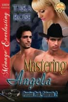 Mastering Angela ebook by Tara Rose