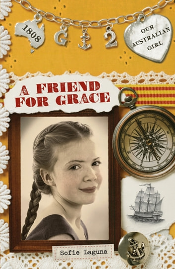 Our Australian Girl: A Friend for Grace (Book 2) - A Friend for Grace (Book 2) ebook by Sofie Laguna