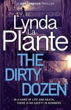 The Dirty Dozen ebook by