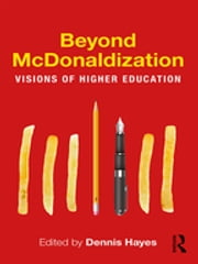 Beyond McDonaldization - Visions of Higher Education ebook by