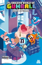 The Amazing World of Gumball 2015 Special #1 ebook by Patrick Crotty,Missy Pena,Vincent Pianina,Matt Cummings,Zachary Clemente,Patrick Crotty,Missy Pena,Vincent Pianina,Matt Cummings,Maris Wicks