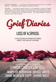 Grief Diaries - Loss of a Spouse ebook by Lynda Cheldelin Fell,Mary Lee Robinson,Kristi Smith