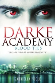 Darke Academy 2: Blood Ties ebook by Gabriella Poole