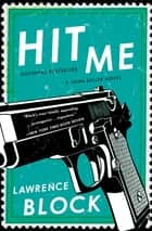 Hit Me ebook by Lawrence Block