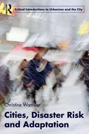 Cities, Disaster Risk and Adaptation ebook by Christine Wamsler