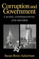 Corruption and Government ebook by Susan Rose-Ackerman
