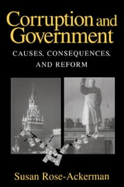 Corruption and Government - Causes, Consequences, and Reform ebook by Susan Rose-Ackerman