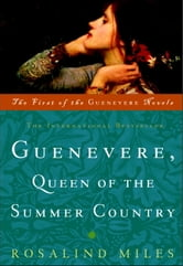 Guenevere, Queen of the Summer Country ebook by Rosalind Miles