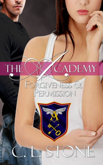 The Academy - Forgiveness and Permission - The Ghost Bird Series #4 ebook by C. L. Stone